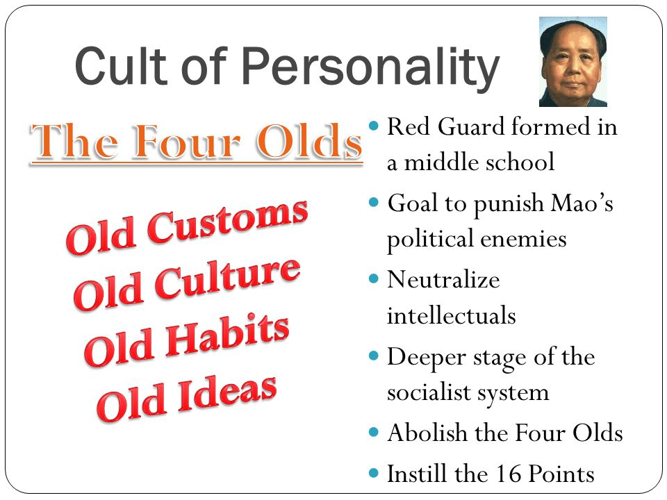 Cult of Personality Red Guard formed in a middle school Goal to punish Mao's political enemies Neutralize intellectuals Deeper stage of the socialist