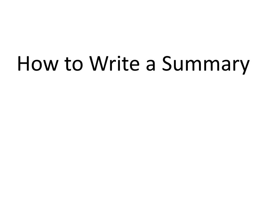 How to Write a Summary