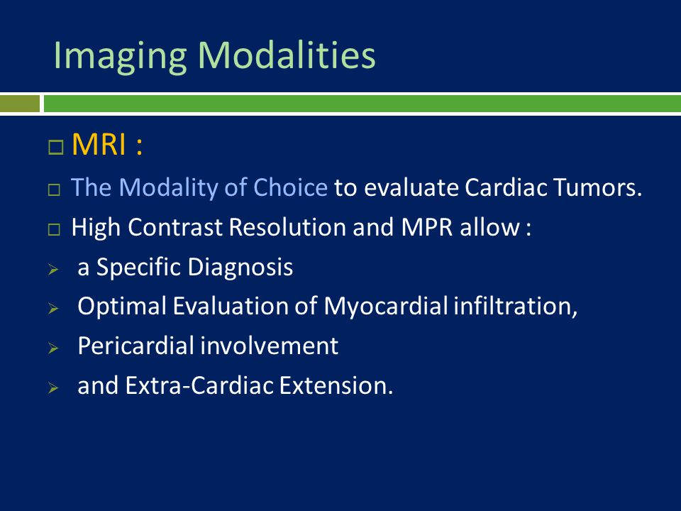 Imaging Modalities  MDCT Scan :  MDCT Recently, has been Increasingly Utilized for Cardiac Imaging.