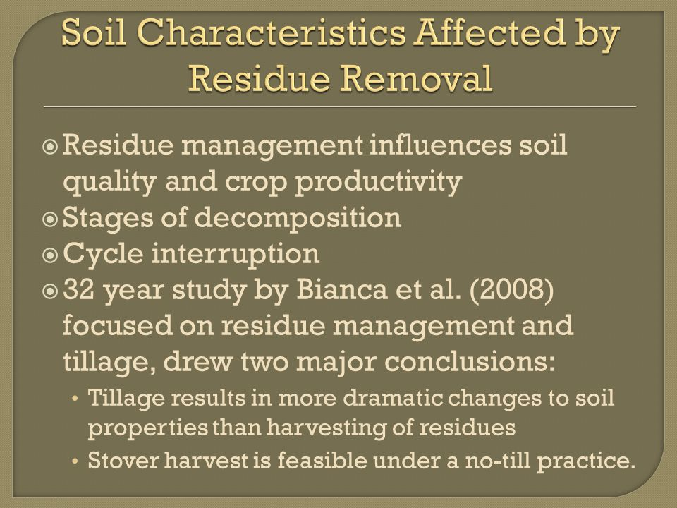  Residue management influences soil quality and crop productivity  Stages of decomposition  Cycle interruption  32 year study by Bianca et al.
