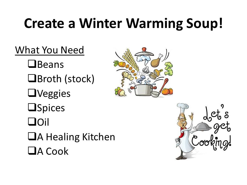Create a Winter Warming Soup.