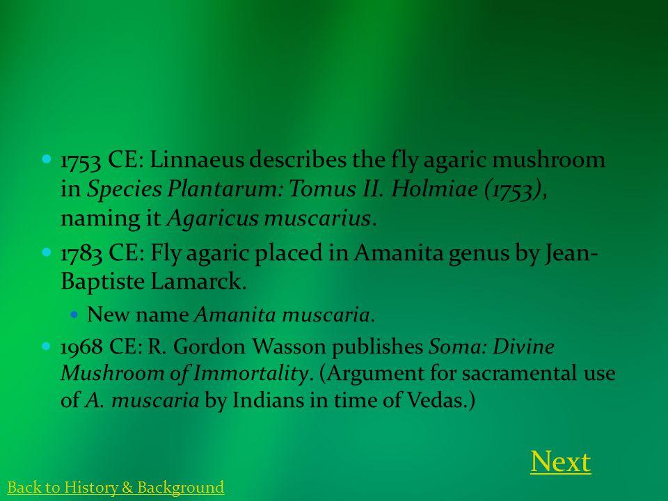 1753 CE: Linnaeus describes the fly agaric mushroom in Species Plantarum: Tomus II.