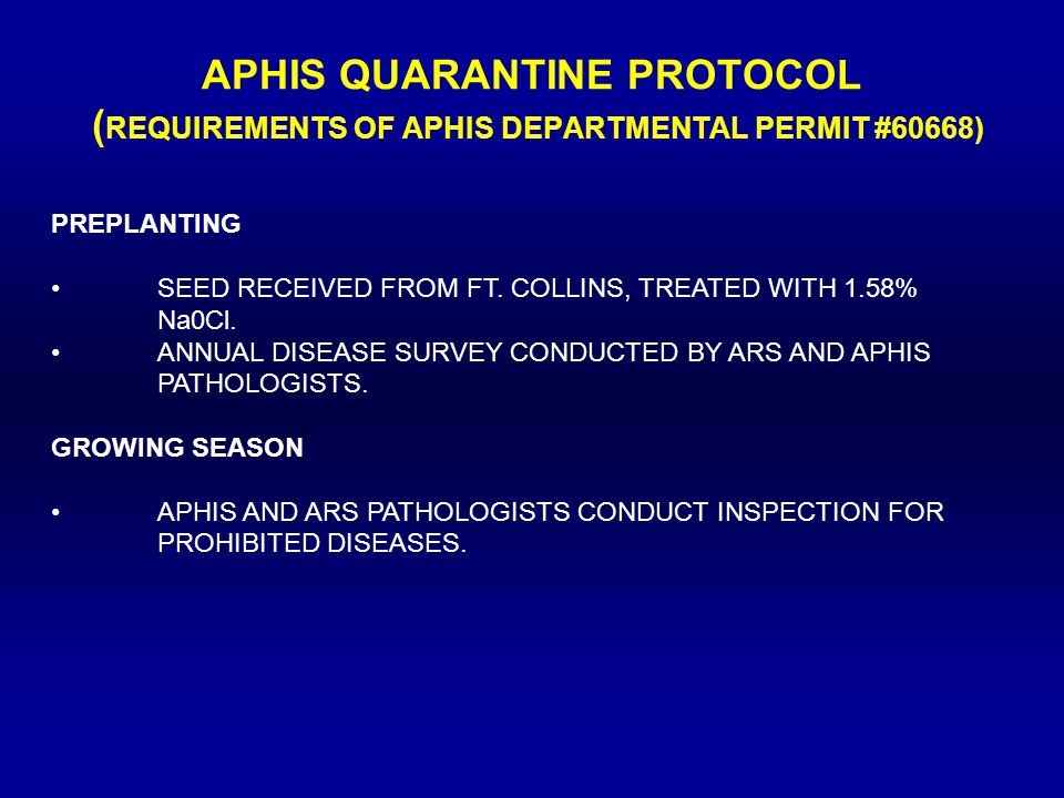 APHIS QUARANTINE PROTOCOL ( REQUIREMENTS OF APHIS DEPARTMENTAL PERMIT #60668) PREPLANTING SEED RECEIVED FROM FT.