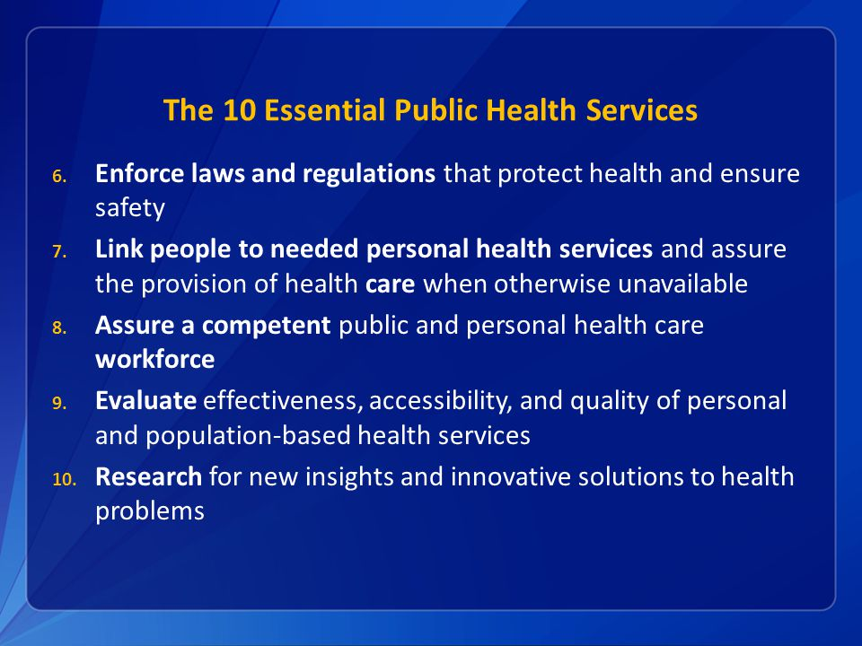 The 10 Essential Public Health Services 6.