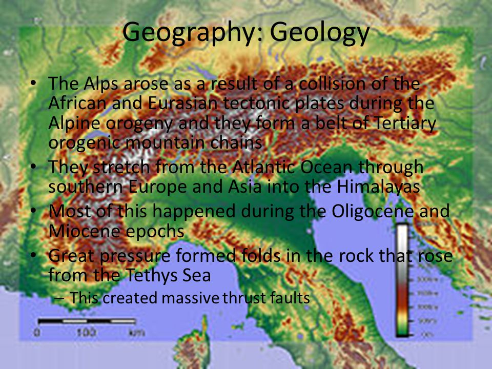 Geography: Geology The Alps arose as a result of a collision of the African and Eurasian tectonic plates during the Alpine orogeny and they form a bel