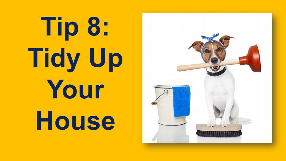 FLEX Tip 8: Tidy Up Your House