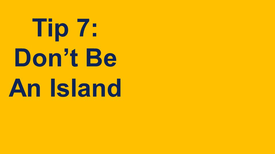 FLEX Tip 7: Don't Be An Island