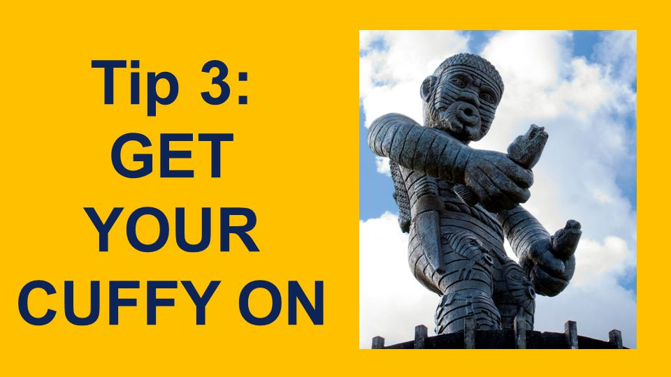 FLEX Tip 3: GET YOUR CUFFY ON