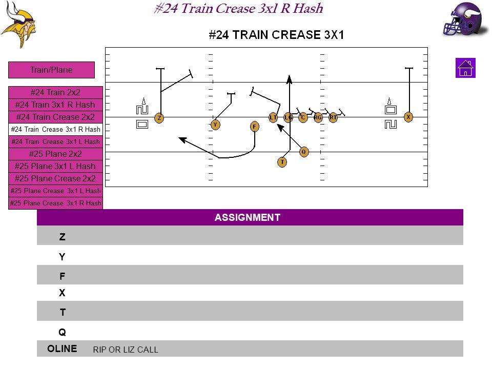 #24 Train Crease 3x1 R Hash ASSIGNMENT Z Y F X T Q OLINE RIP OR LIZ CALL #24 Train 2x2 #24 Train 3x1 R Hash #24 Train Crease 2x2 #24 Train Crease 3x1