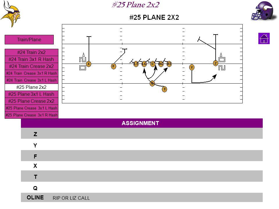 #25 Plane 2x2 ASSIGNMENT Z Y F X T Q OLINE RIP OR LIZ CALL #24 Train 2x2 #24 Train 3x1 R Hash #24 Train Crease 2x2 #24 Train Crease 3x1 L Hash #24 Tra