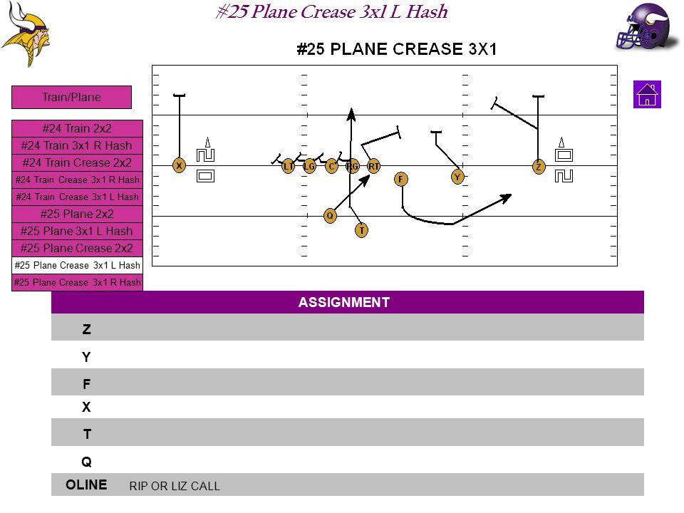 #25 Plane Crease 3x1 L Hash ASSIGNMENT Z Y F X T Q OLINE RIP OR LIZ CALL #24 Train 2x2 #24 Train 3x1 R Hash #24 Train Crease 2x2 #24 Train Crease 3x1