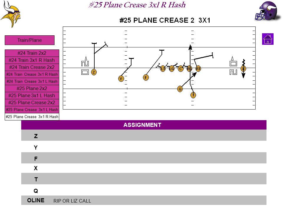 #25 Plane Crease 3x1 R Hash ASSIGNMENT Z Y F X T Q OLINE RIP OR LIZ CALL #24 Train 2x2 #24 Train 3x1 R Hash #24 Train Crease 2x2 #24 Train Crease 3x1