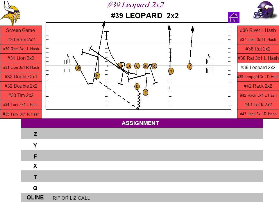 #39 Leopard 2x2 ASSIGNMENT Z Y F X T Q OLINE RIP OR LIZ CALL Screen Game #30 Ram 2x2 #30 Ram 3x1 L Hash #31 Lion 2x2 #31 Lion 3x1 R Hash #32 Double 2x