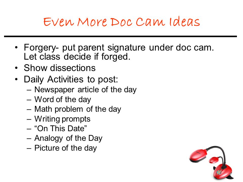 Even More Doc Cam Ideas Forgery- put parent signature under doc cam.
