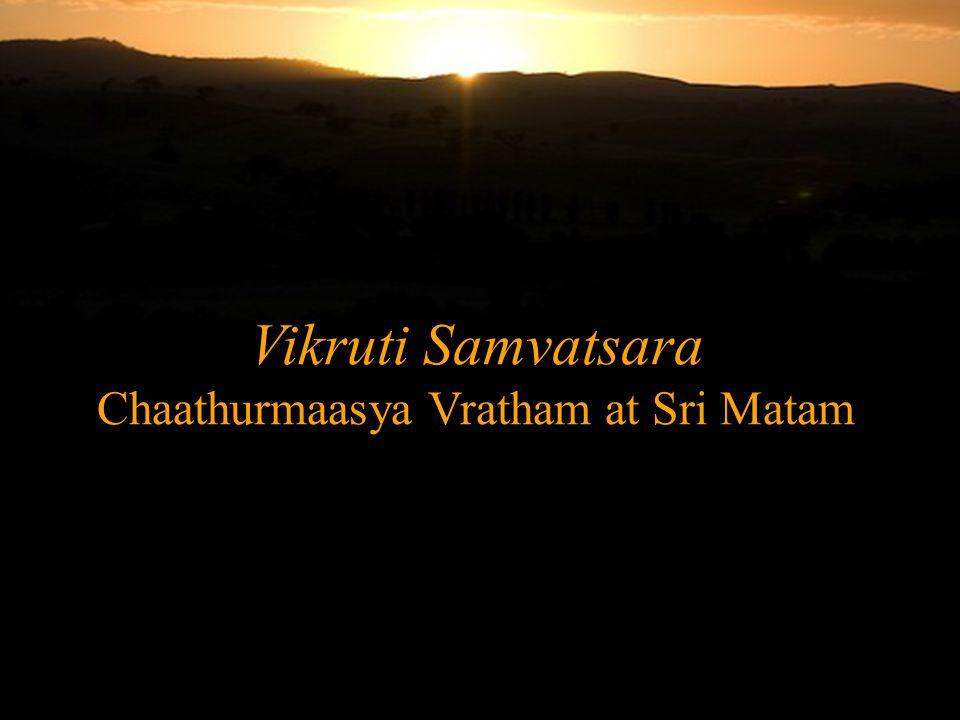 Vikruti Samvatsara Chaathurmaasya Vratham at Sri Matam