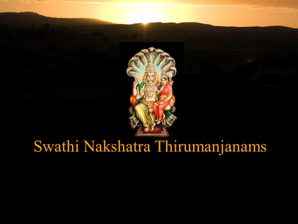 Swathi Nakshatra Thirumanjanams