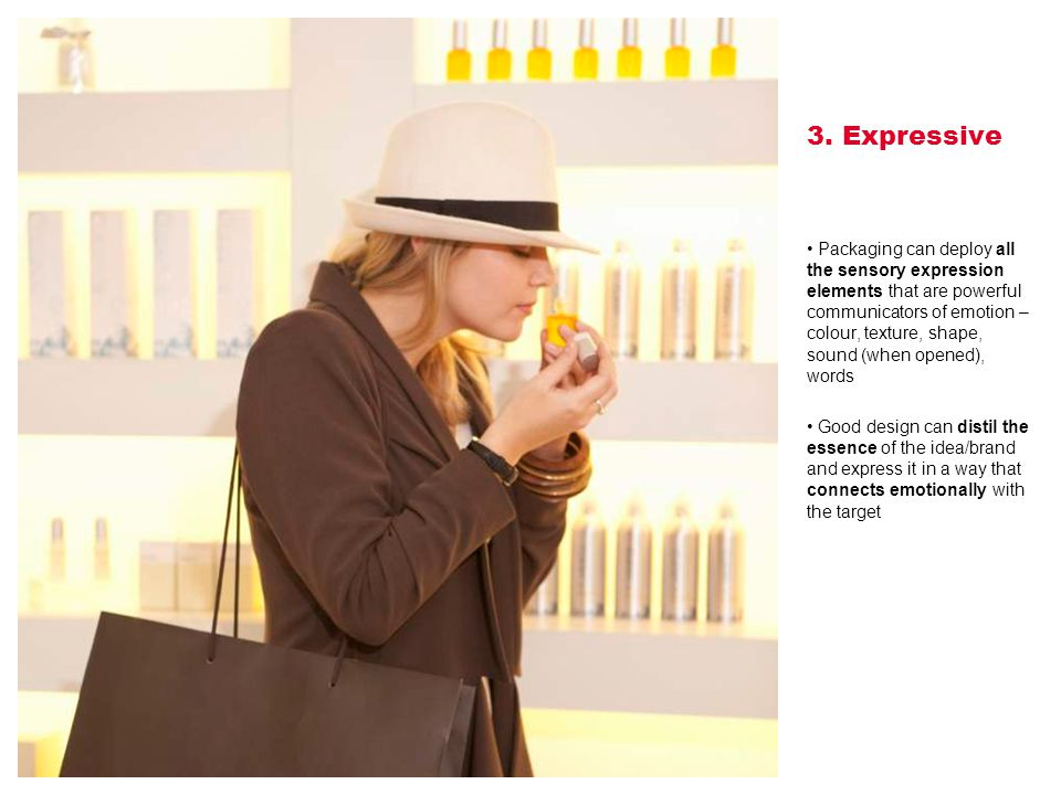 Image 3. Expressive Packaging can deploy all the sensory expression elements that are powerful communicators of emotion – colour, texture, shape, soun