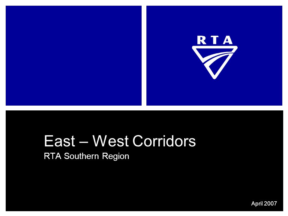 East – West Corridors RTA Southern Region April 2007