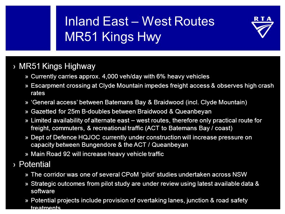 Inland East – West Routes MR51 Kings Hwy ›MR51 Kings Highway »Currently carries approx. 4,000 veh/day with 6% heavy vehicles »Escarpment crossing at C