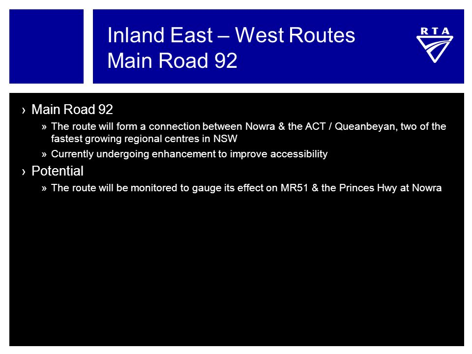 Inland East – West Routes Main Road 92 ›Main Road 92 »The route will form a connection between Nowra & the ACT / Queanbeyan, two of the fastest growin