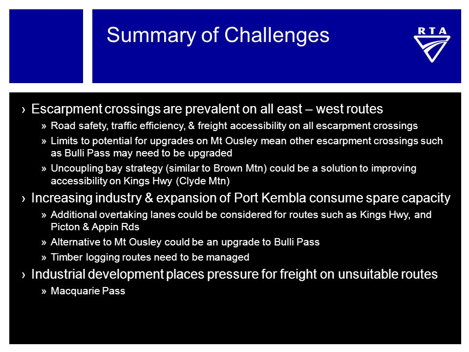 Summary of Challenges ›Escarpment crossings are prevalent on all east – west routes »Road safety, traffic efficiency, & freight accessibility on all e