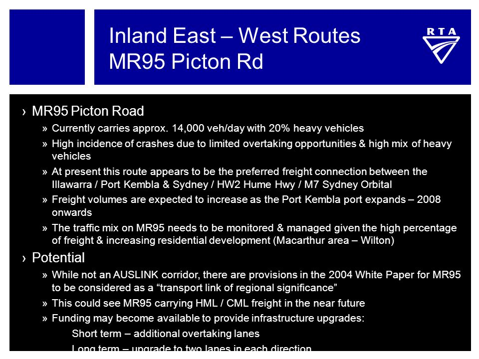 Inland East – West Routes MR95 Picton Rd ›MR95 Picton Road »Currently carries approx. 14,000 veh/day with 20% heavy vehicles »High incidence of crashe