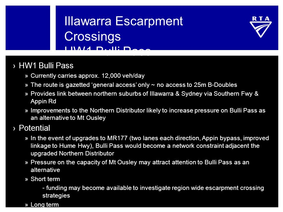 Illawarra Escarpment Crossings HW1 Bulli Pass ›HW1 Bulli Pass »Currently carries approx. 12,000 veh/day »The route is gazetted 'general access' only ~