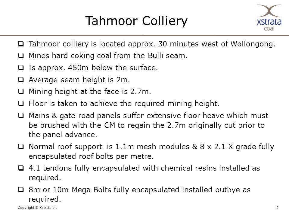 2Copyright © Xstrata plc Tahmoor Colliery  Tahmoor colliery is located approx.