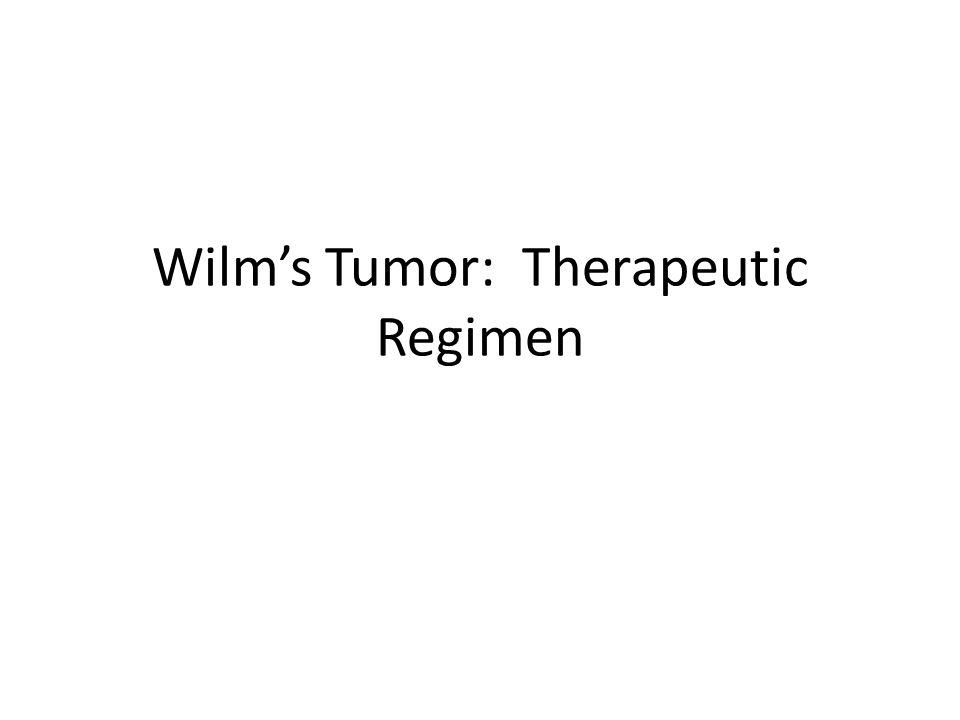 Treatment of Wilm's Tumor * Infants 12 mo.