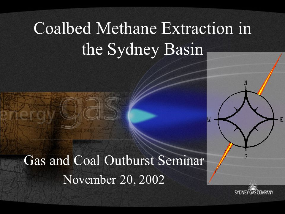 Coalbed Methane Extraction in the Sydney Basin Gas and Coal Outburst Seminar November 20, 2002