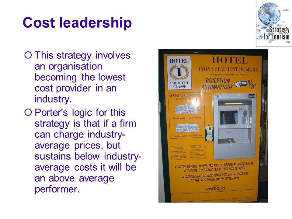 Cost leadership  This strategy involves an organisation becoming the lowest cost provider in an industry.