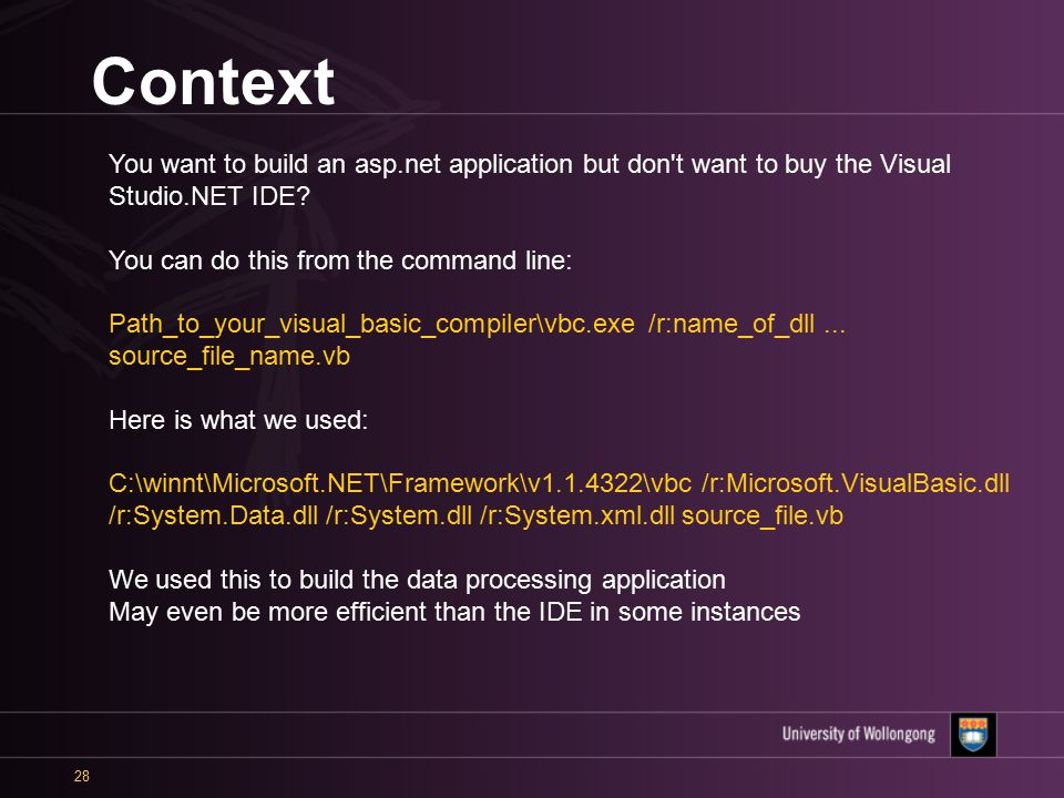 28 Context You want to build an asp.net application but don t want to buy the Visual Studio.NET IDE.