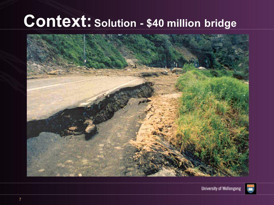7 Context: Solution - $40 million bridge