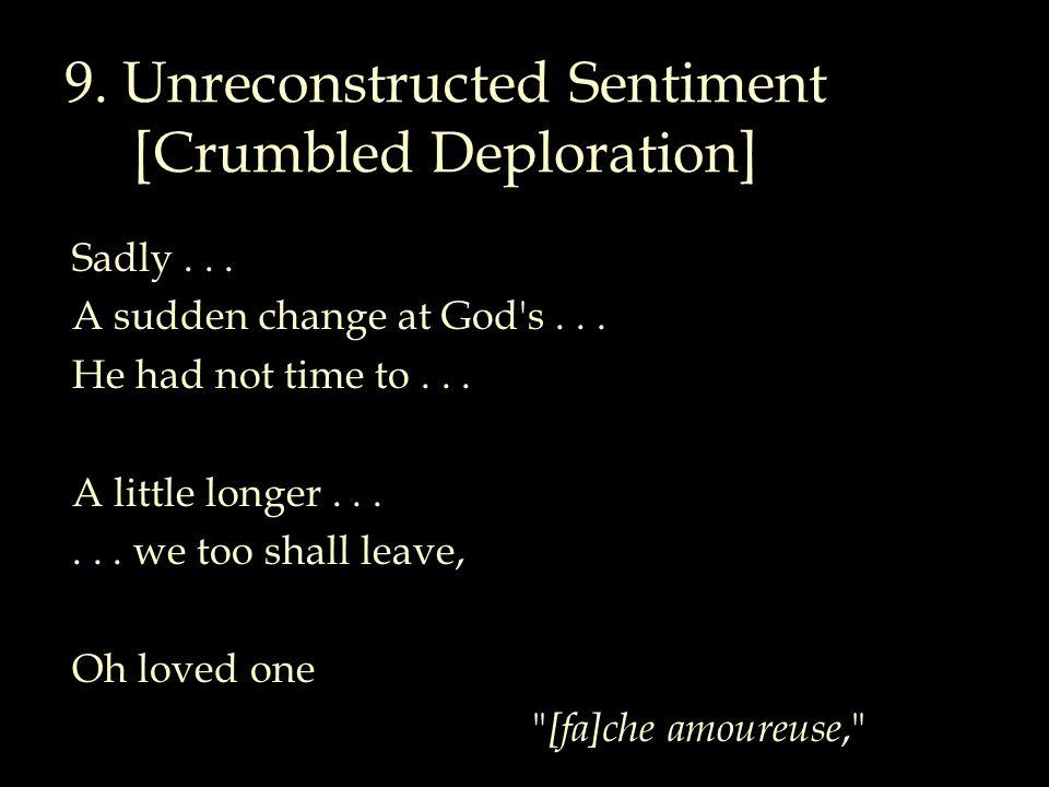 9. Unreconstructed Sentiment [Crumbled Deploration] Sadly...