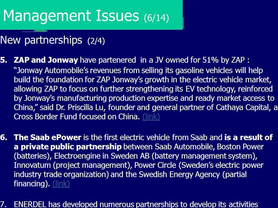 """Management Issues (6/14) New partnerships (2/4) 5.ZAP and Jonway have partenered in a JV owned for 51% by ZAP : """"Jonway Automobile's revenues from sel"""