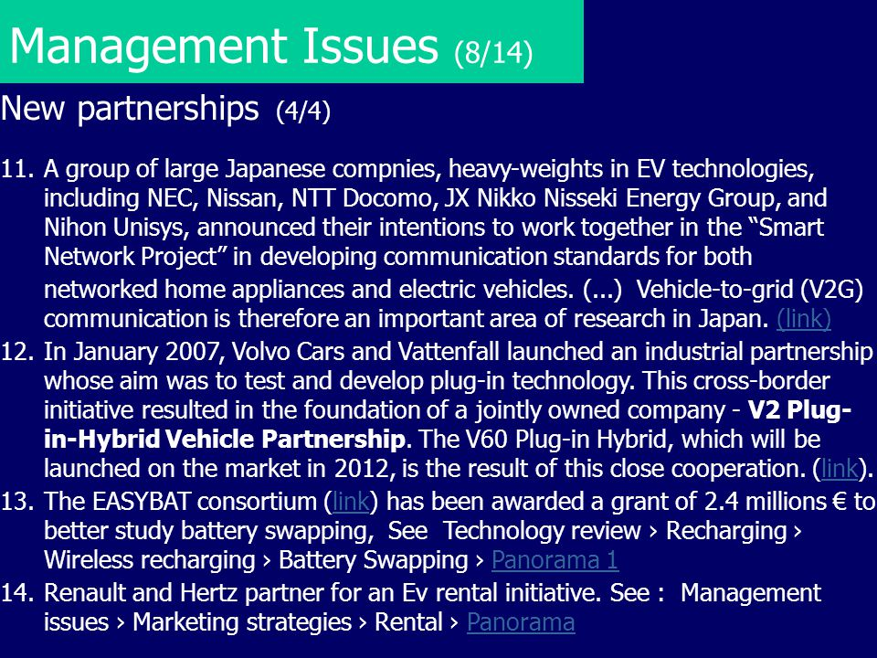 Management Issues (8/14) New partnerships (4/4) 11.A group of large Japanese compnies, heavy-weights in EV technologies, including NEC, Nissan, NTT Do