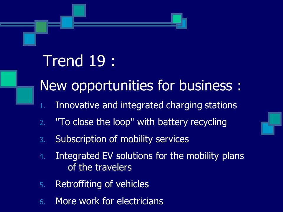 Trend 19 : New opportunities for business : 1. Innovative and integrated charging stations 2.
