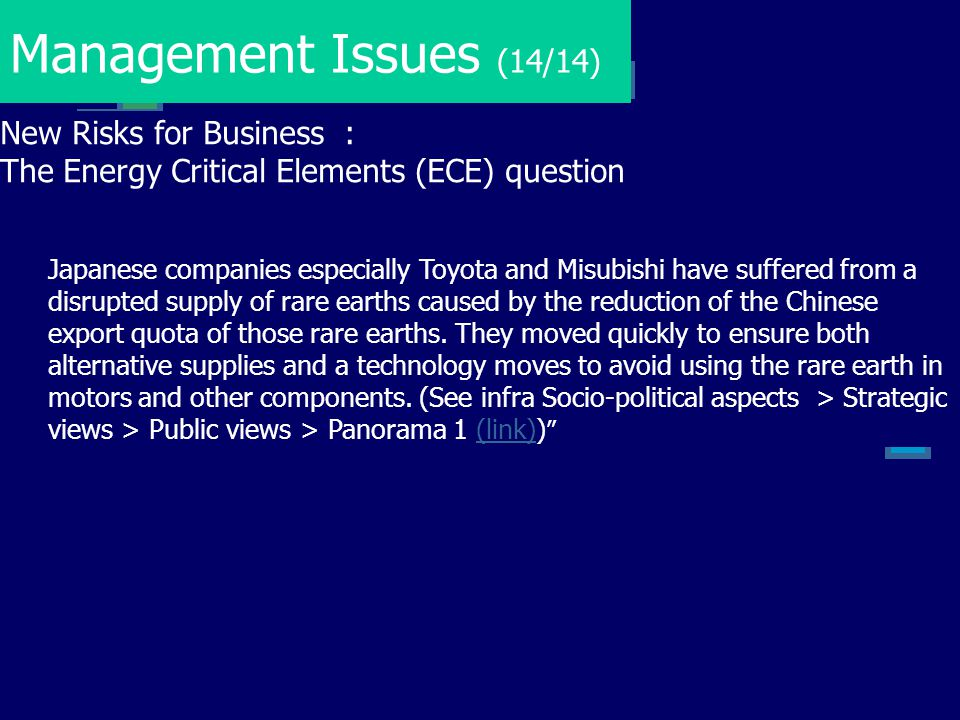 Management Issues (14/14) New Risks for Business : The Energy Critical Elements (ECE) question Japanese companies especially Toyota and Misubishi have