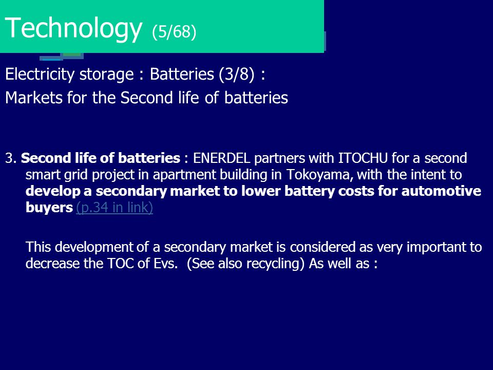Technology (5/68) Electricity storage : Batteries (3/8) : Markets for the Second life of batteries 3. Second life of batteries : ENERDEL partners with