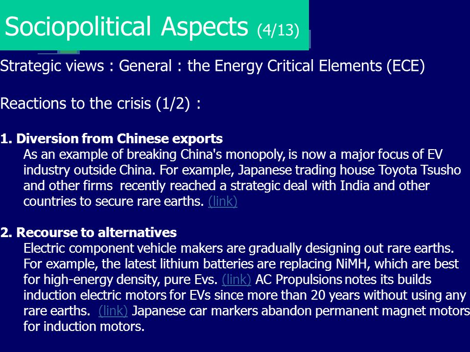 Sociopolitical Aspects (4/13) Strategic views : General : the Energy Critical Elements (ECE) Reactions to the crisis (1/2) : 1. Diversion from Chinese