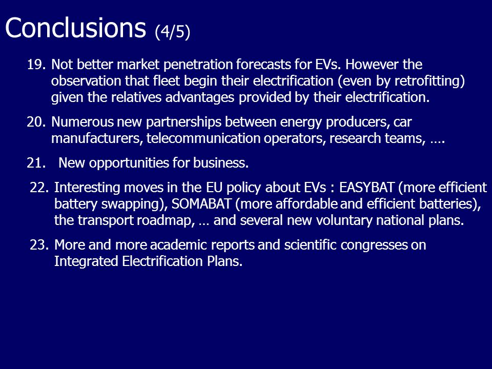 Conclusions (4/5) 19.Not better market penetration forecasts for EVs. However the observation that fleet begin their electrification (even by retrofit