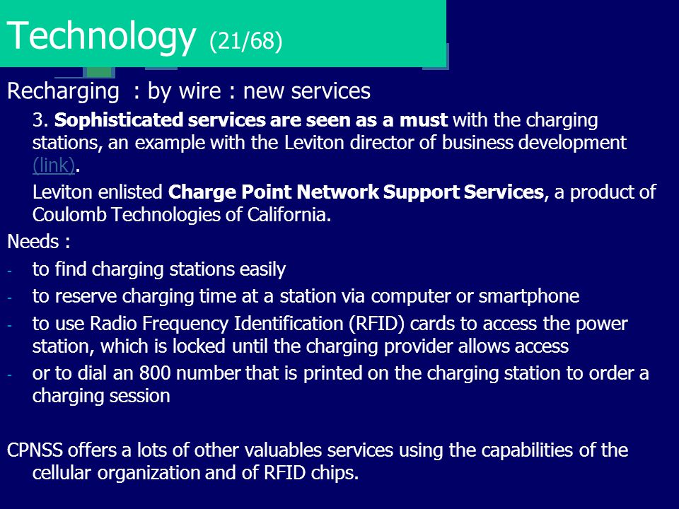 Technology (21/68) Recharging : by wire : new services 3. Sophisticated services are seen as a must with the charging stations, an example with the Le
