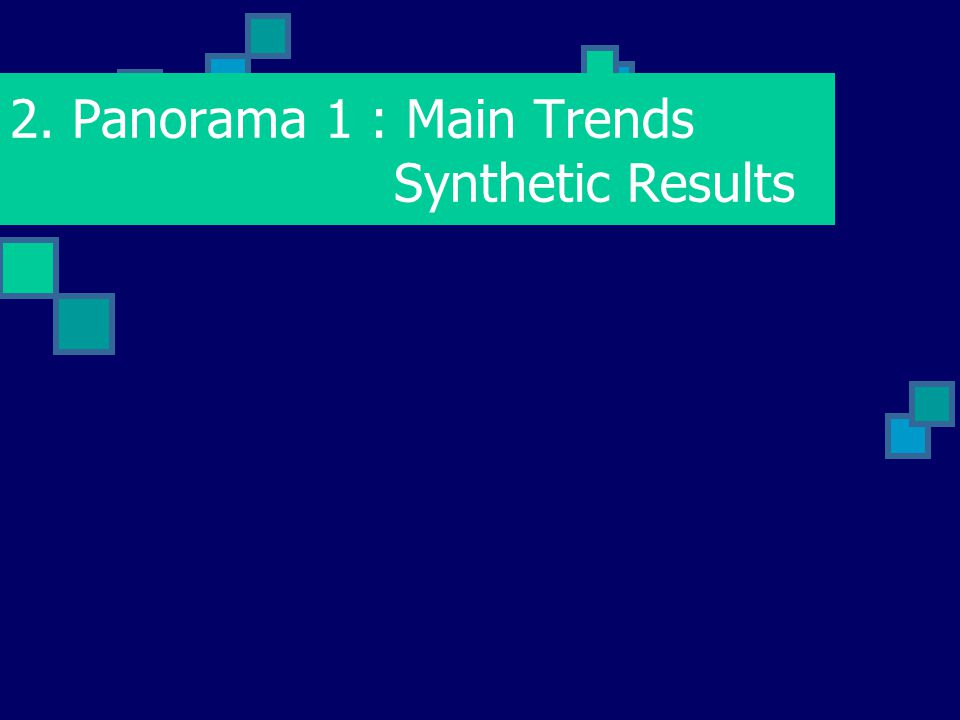 2. Panorama 1 : Main Trends Synthetic Results