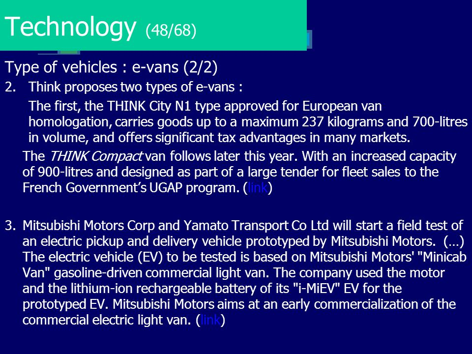 Technology (48/68) Type of vehicles : e-vans (2/2) 2.Think proposes two types of e-vans : The first, the THINK City N1 type approved for European van