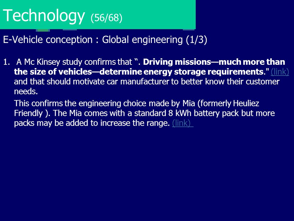 """Technology (56/68) E-Vehicle conception : Global engineering (1/3) 1. A Mc Kinsey study confirms that """". Driving missions—much more than the size of v"""