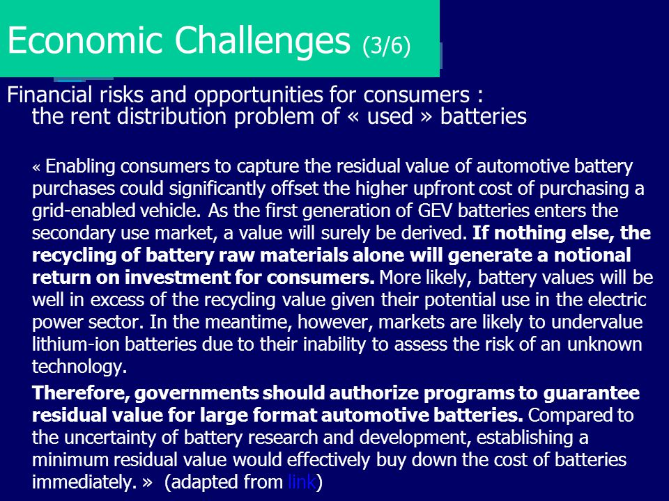 Economic Challenges (3/6) Financial risks and opportunities for consumers : the rent distribution problem of « used » batteries « Enabling consumers t