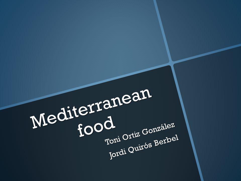 Mediterranean food Toni Ortiz González Jordi Quirós Berbel