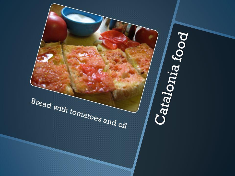 C a t a l o n i a f o o d Bread with tomatoes and oil
