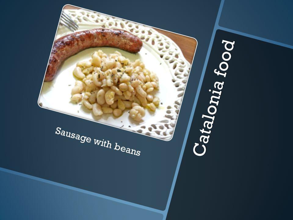 C a t a l o n i a f o o d Sausage with beans