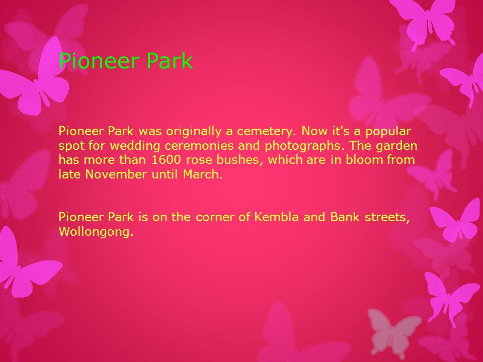 Pioneer Park Pioneer Park was originally a cemetery.